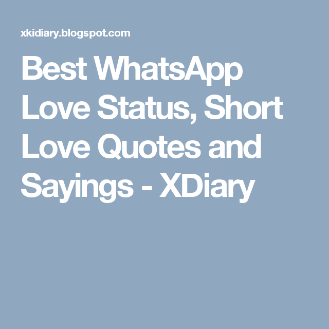 Best Whatsapp Love Status Short Love Quotes And Sayings Xdiary