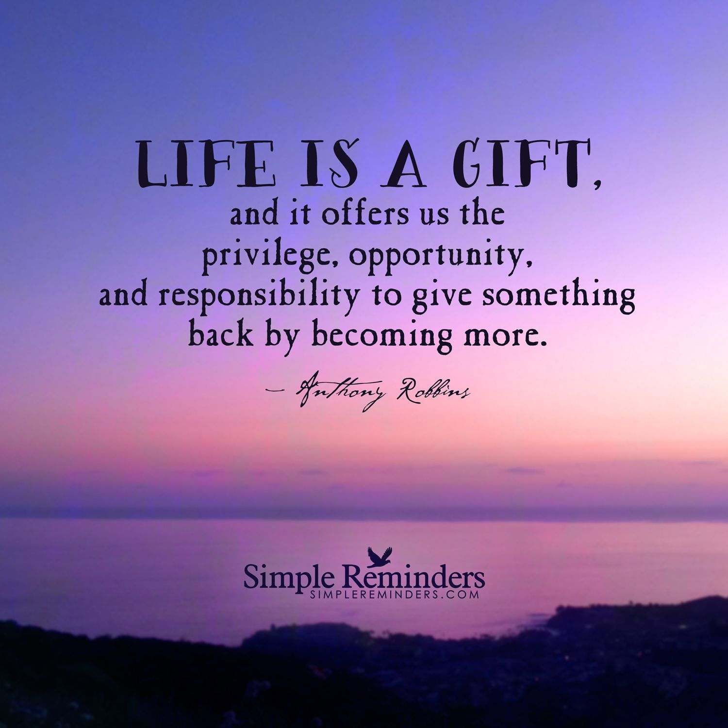 To Be Your Life And Gifts: Life Is A Gift, And It Offers Us The Privilege