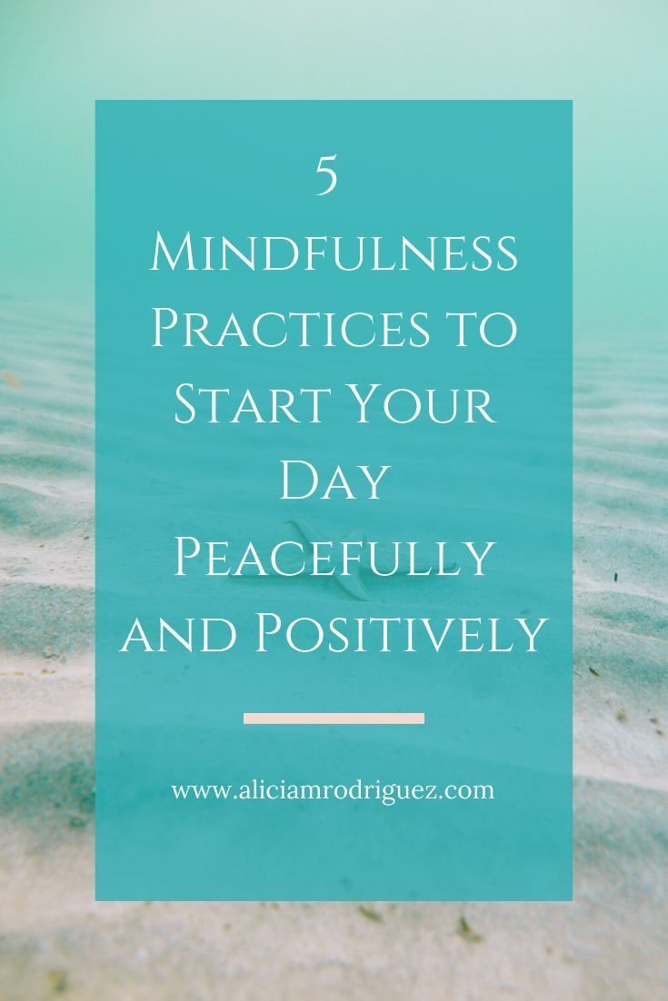 5 Mindfulness Practices to Start Your Day Peacefully and ...
