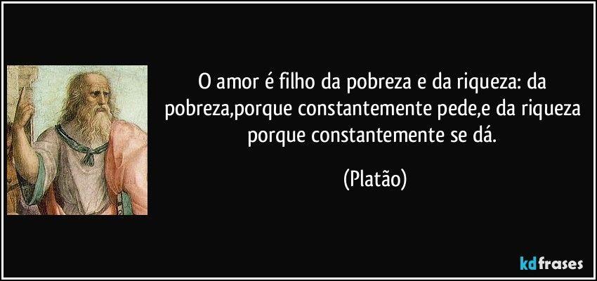 Resultado De Imagem Para Frases De Platão Sobre O Amor Filosofia