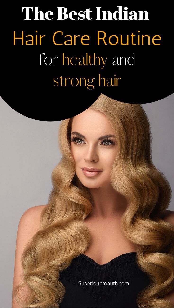 The Best Indian Hair Care Routine for Healthy and Strong