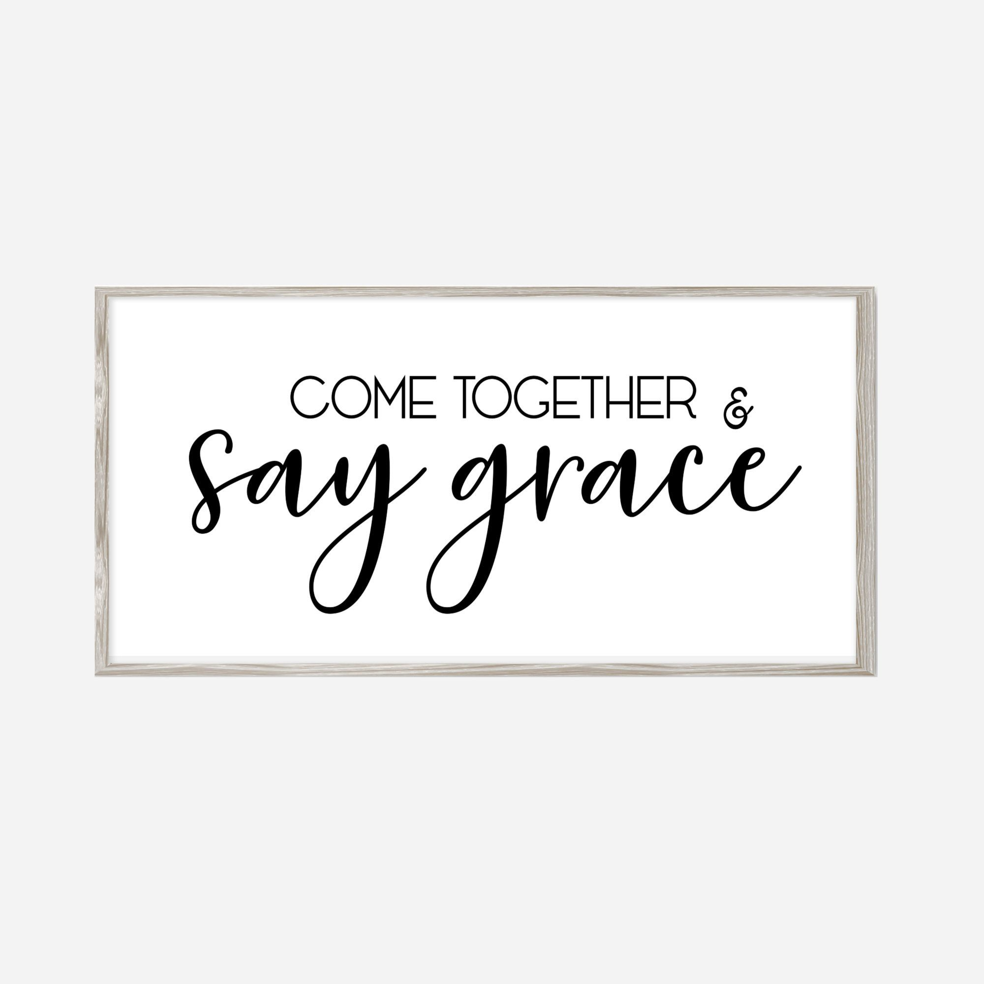 Come Together And Say Grace Printable Art Large Art Print Etsy In 2021 Large Art Prints Printable Art Sayings