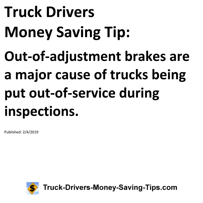 Truck Drivers Money Saving Tip Out Of Adjustment Brakes Are A Major Cause Of Trucks Being Put Out Of Serv Saving Tips Saving Money Money Saving Tips