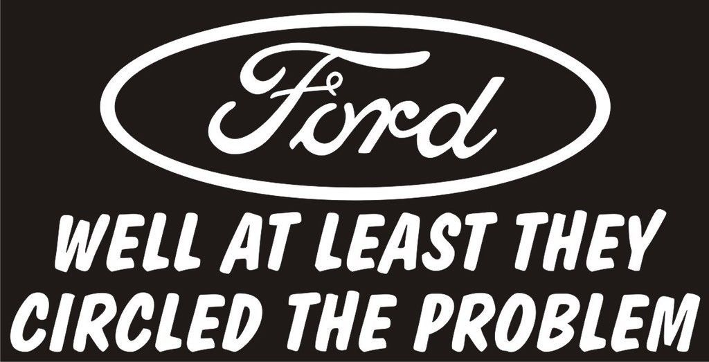 FORD at least they circled the problem funny decal | eBay
