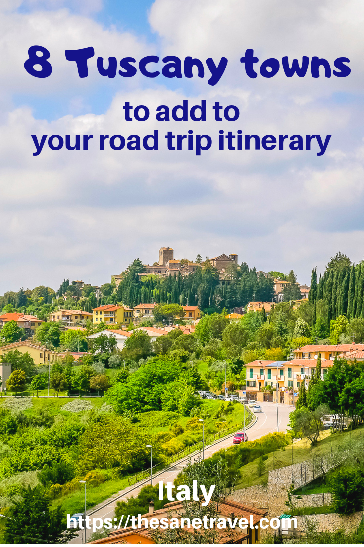 Italian Florence: 8 Tuscany Towns To Include In Your Road Trip Itinerary In