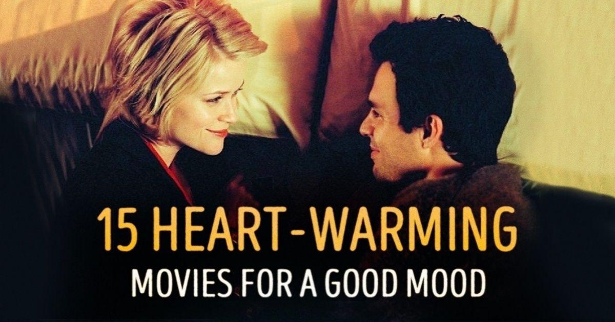 15heart-warming movies toput you inagood mood