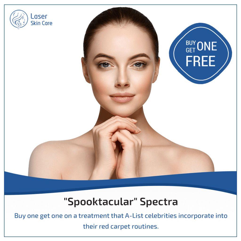 Spectra Offer Buy One Get One Laser Skin Care Laser Skin Care Laser Skin Treatment Laser Skin