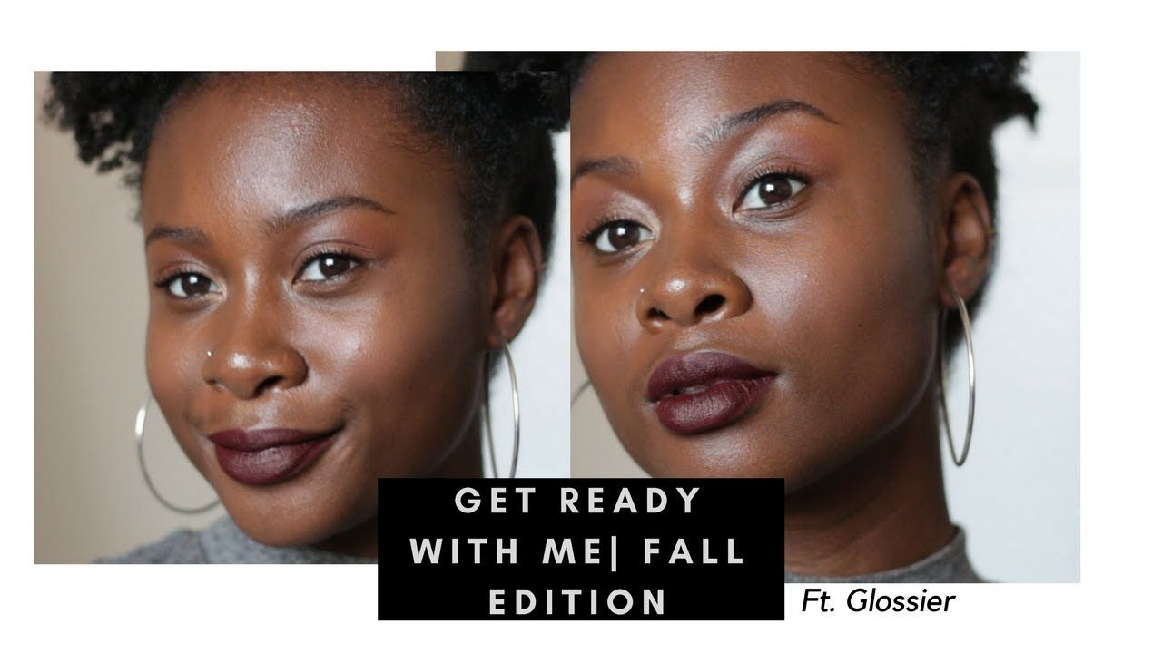 Grwm Fall Edition Ft Glossier Dark Skin The Authentic We Youtube Glossier Dark Skin Dark Skin Glossier Shop my glossier link to shop my faves: pinterest
