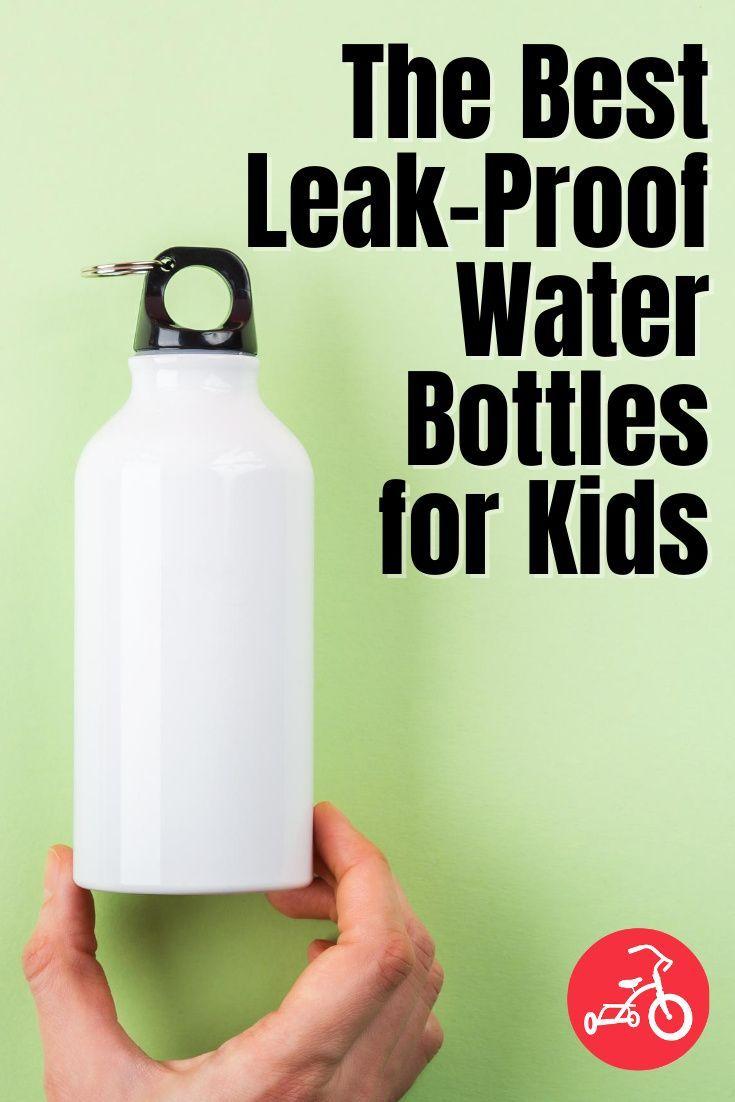 23 Leak Proof Water Bottles That Ll Keep The Kids Hydrated In 2020 Leak Proof Water Bottle Water Bottle Bottle