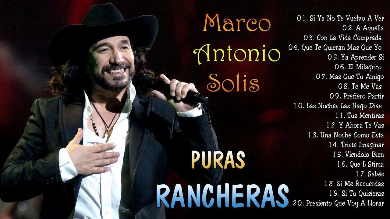 Marco Antonio Solis Puras Rancheras Romanticas Pegaditas Musica Romantica Musica Variada Musica