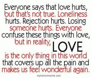 The truth about love. I couldn't've described it better