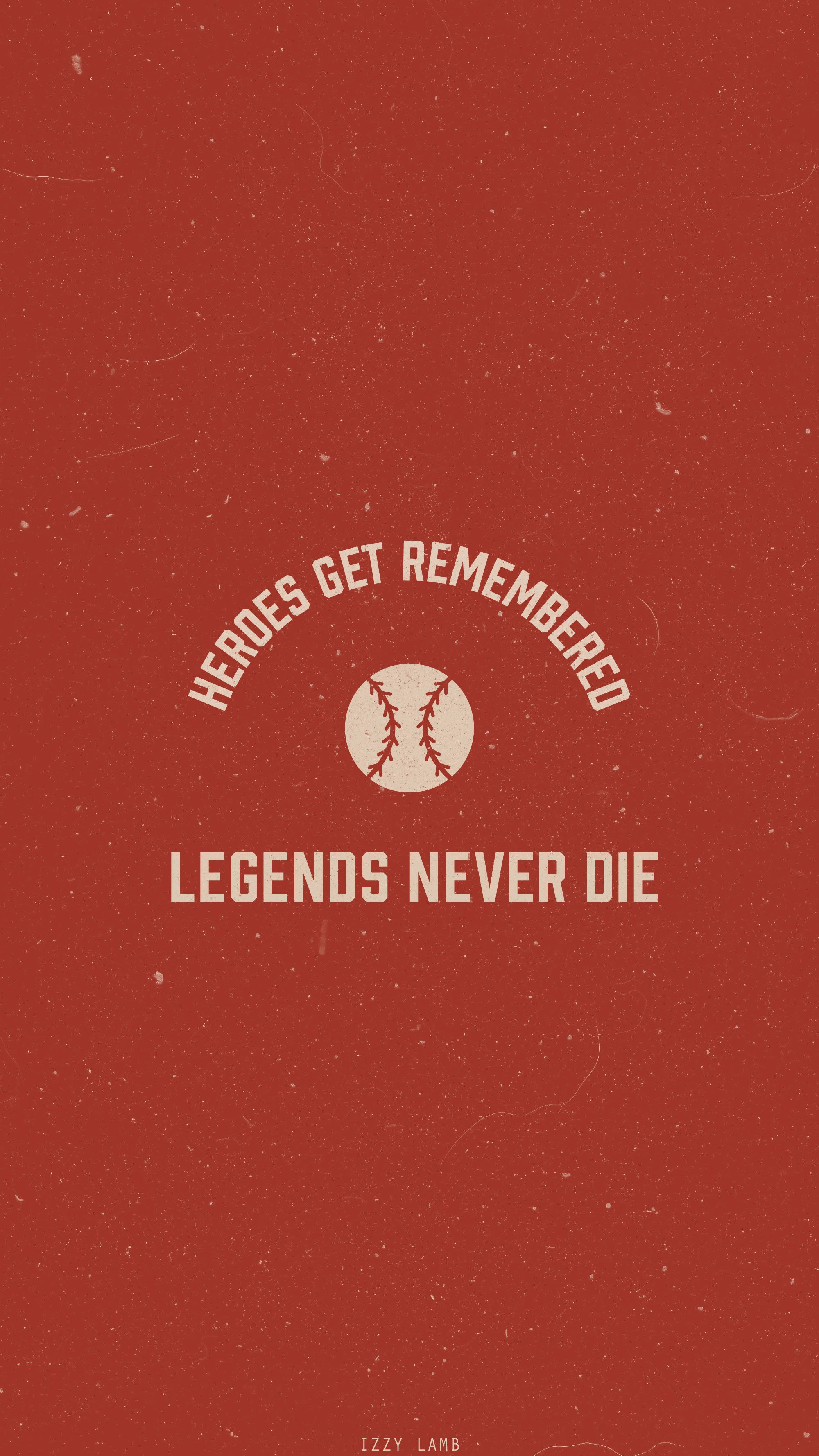 Heroes Get Remembered Legends Never Die The Sandlot The Sandlot Iphone Wallpaper Sports Iphone Wallpaper