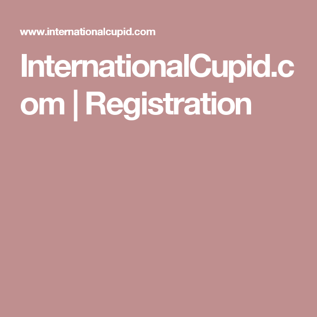 Internationalcupid Com Registration