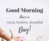 Good Morning Positive Quotes Classy Great Positive Good Morning  Good Morning  Pinterest  Wisdom
