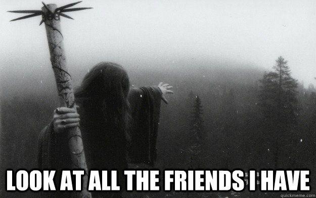 Lonely Black Metal Head memes   quickmeme
