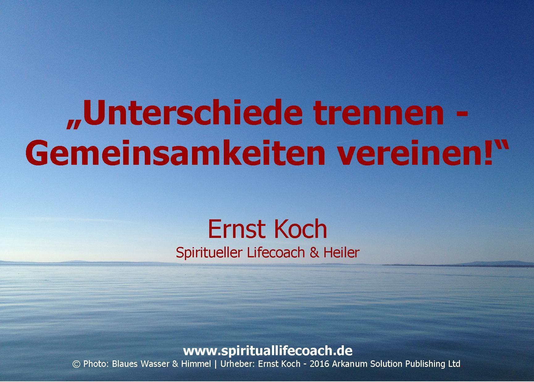 Unterschiede Trennen Gemeinsamkeiten Vereinen Ernst Koch Spiritueller Lifecoach Heiler Www Spirituallifecoach De C Photo B Urheber Spirituell Heilerin