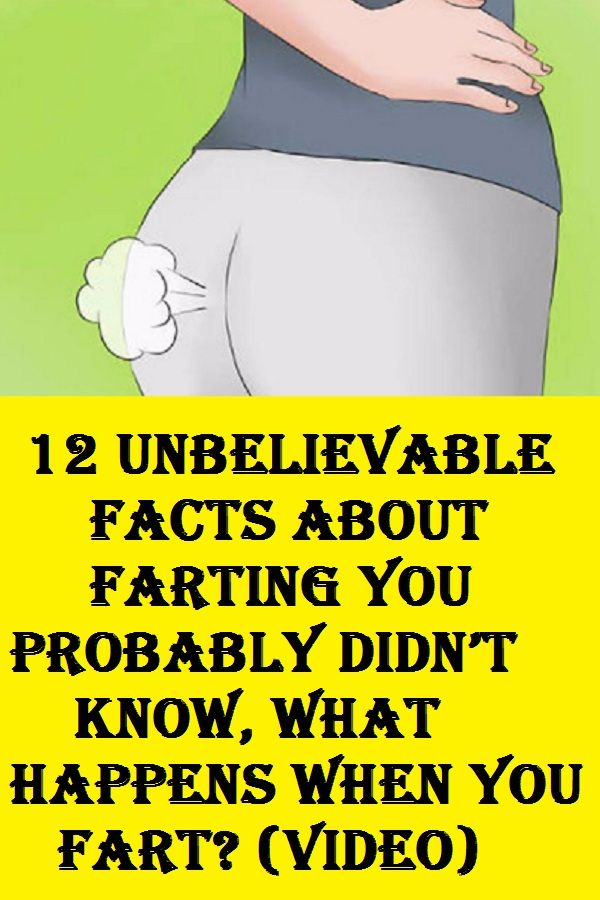 12 Unbelievable Facts about Farting You Probably D