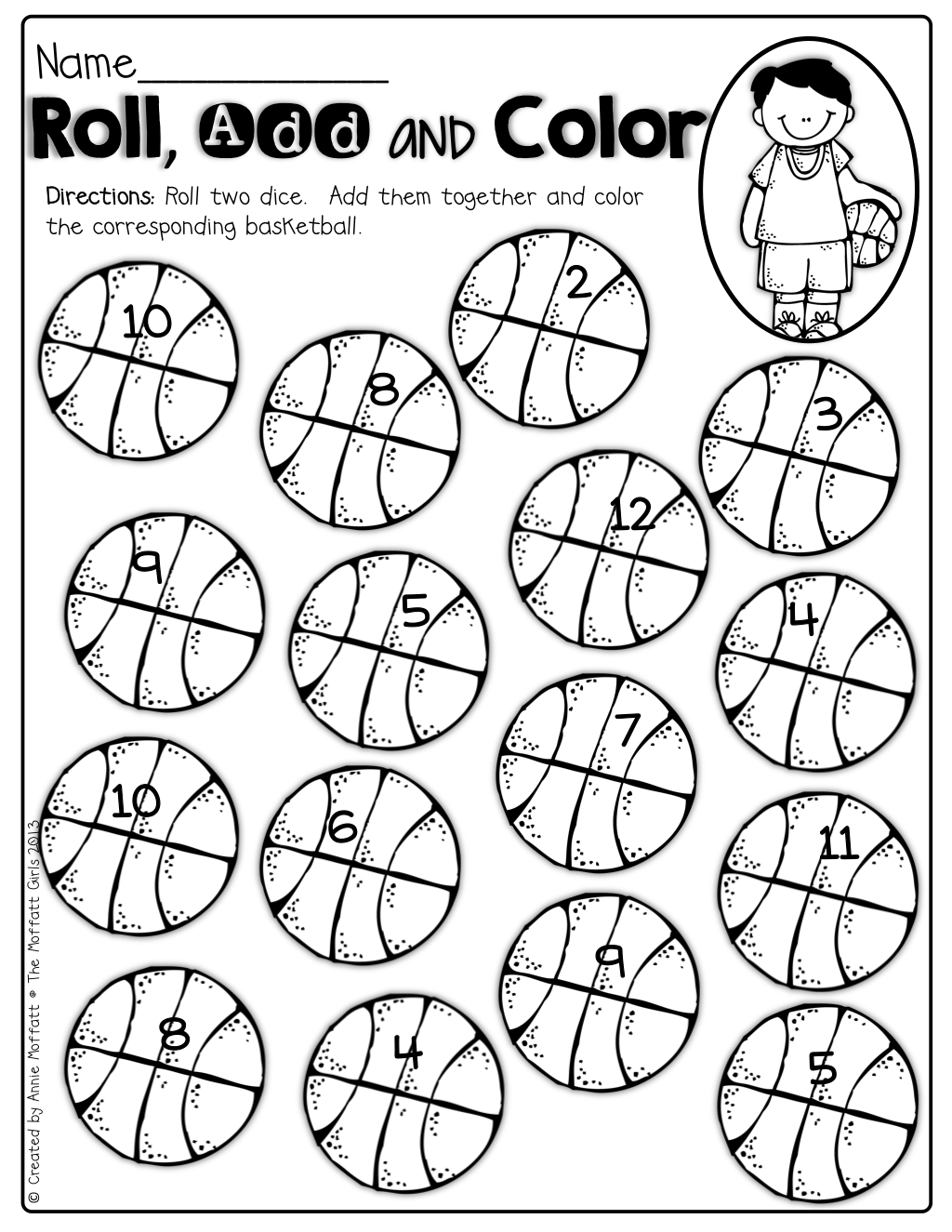 Roll 2 dice, add the up and color the basketball! Such a