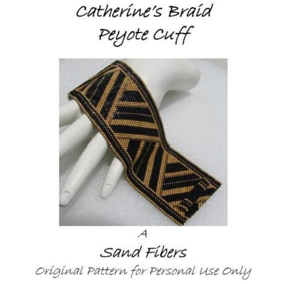 Peyote Pattern  - Catherine's Braid Cuff /  Bracelet - A Sand Fibers For Personal Use Only PDF Pattern - 3 for 2 Savings Program. $7,50, via Etsy.