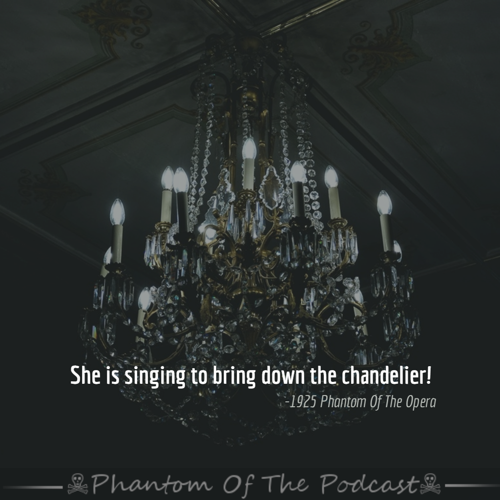 She Is Singing To Bring Down The Chandelier 1925 Phantom Of Opera