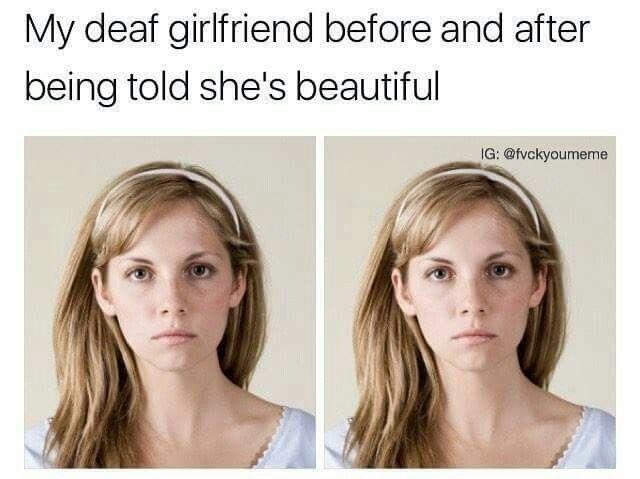 My deaf girlfriend....