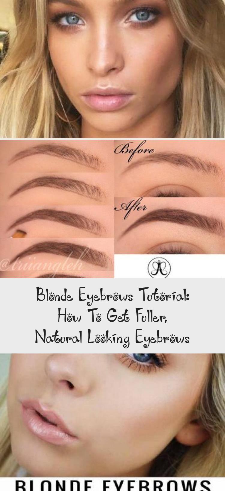 Blonde Eyebrows Tutorial How To Get Fuller Natural Looking Eyebrows Eyebrowst In 2020 Blonde Eyebrows Eyebrow Tutorial Eyebrows