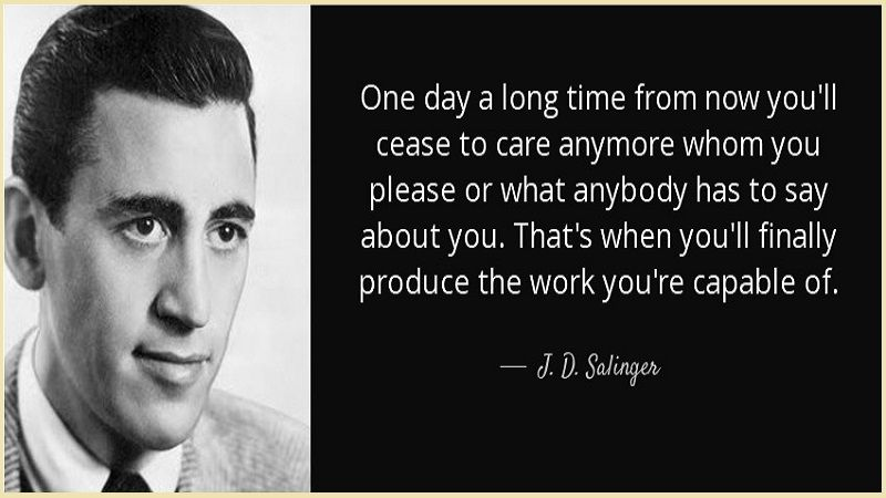 Best and Catchy Motivational J. D. Salinger Quotes