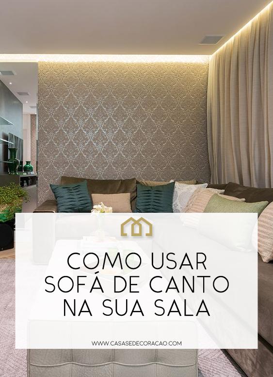 COMO USAR SOFÁ DE CANTO   Sofá de canto, Dicas de ...