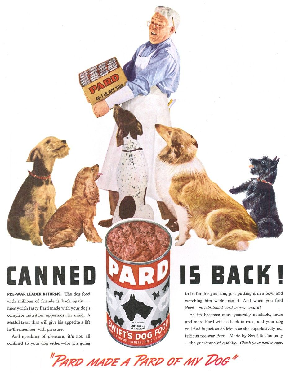 1947 Pard Canned Dog Food Ad Happy Dogs Dogs Dog Food Recipes
