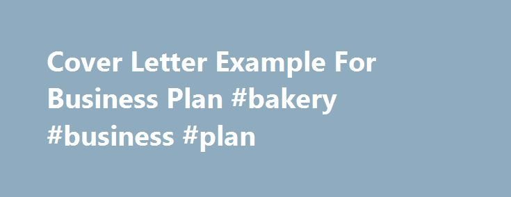 Cover Letter Example For Business Plan Bakery Business Plan
