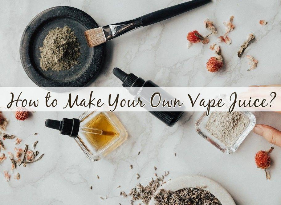 How to Make Your Own Vape Juice Vape juice, Vape