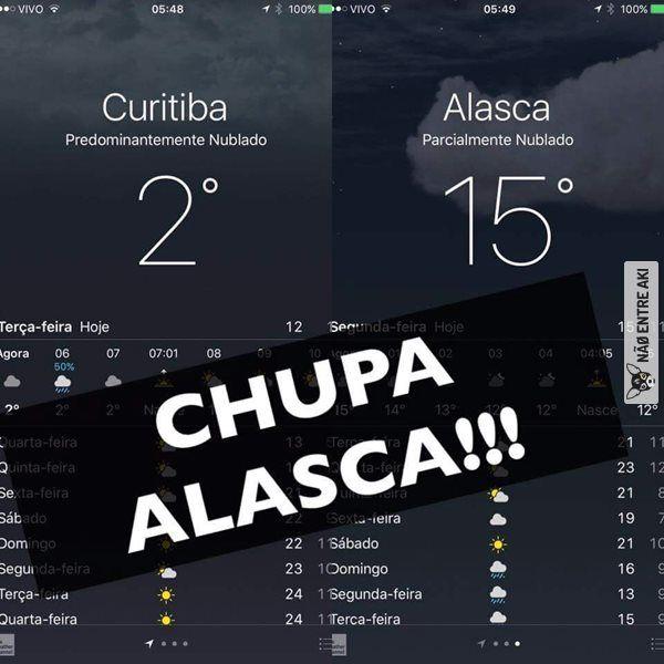 O Dia Que Curitiba Estava Mais Frio Que O Alasca Memes Engracados Meme Engracado Engracado