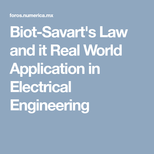 Biot-Savart's Law and it Real World Application in
