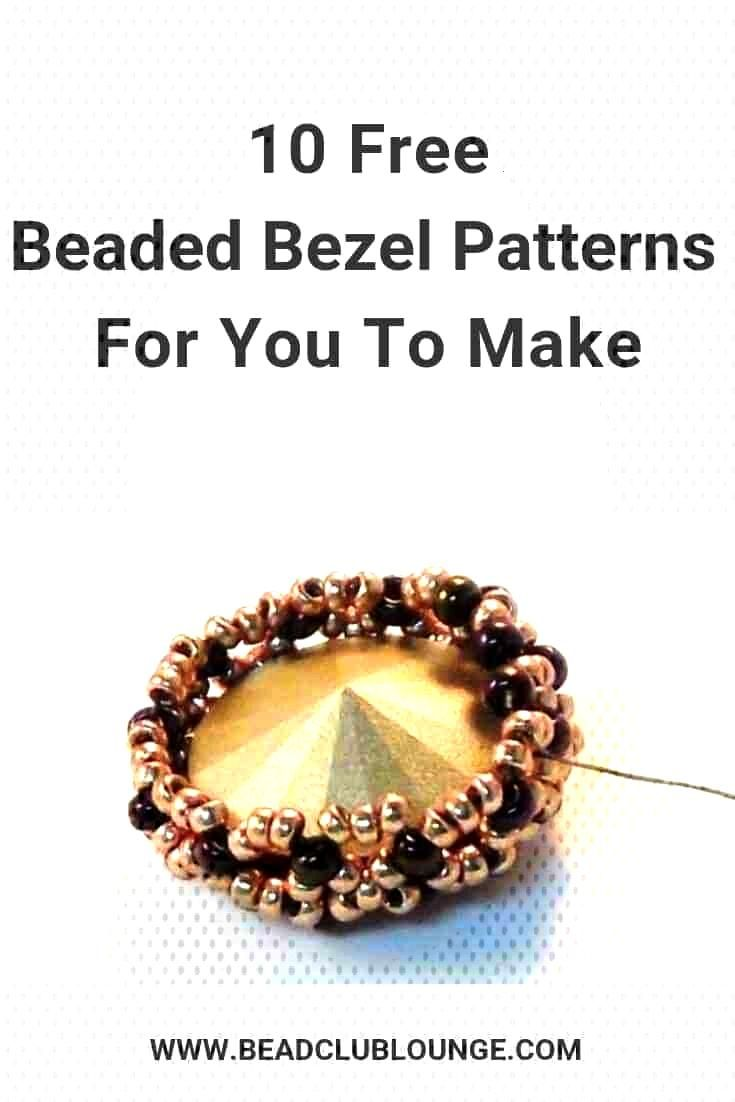 Check out this list of free beaded bezel patterns. Theres a tutorial for everyone, whether youre