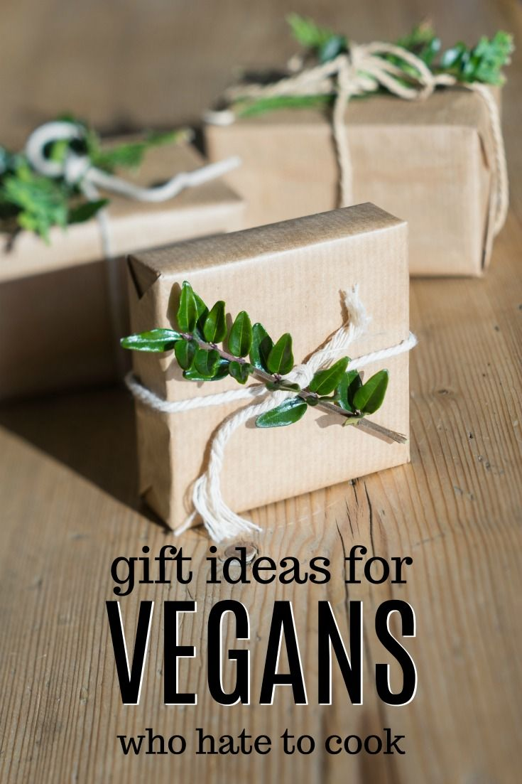 20 gift ideas for a vegan who hates to cook unique