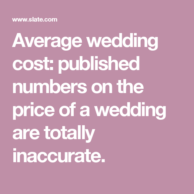 """Here's The Truth About That """"Average Wedding Cost"""" Number"""