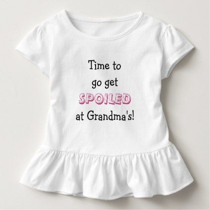 #Time to get Spoiled at Grandmas! Kids Shirt - #giftideas for #kids #babies #children #gifts #giftidea