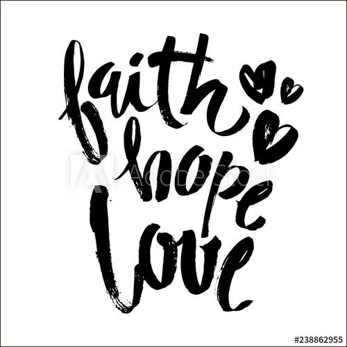 Faith Hope Love, Vector Bible Calligraphy, Faith Hand Lettering, Modern Script Font Lettering,Vector Poster with Modern ink Calligraphy
