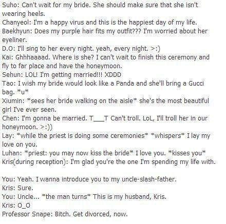Wedding day EXO scenarios. WTH is that on the end?! Haha it made my day!