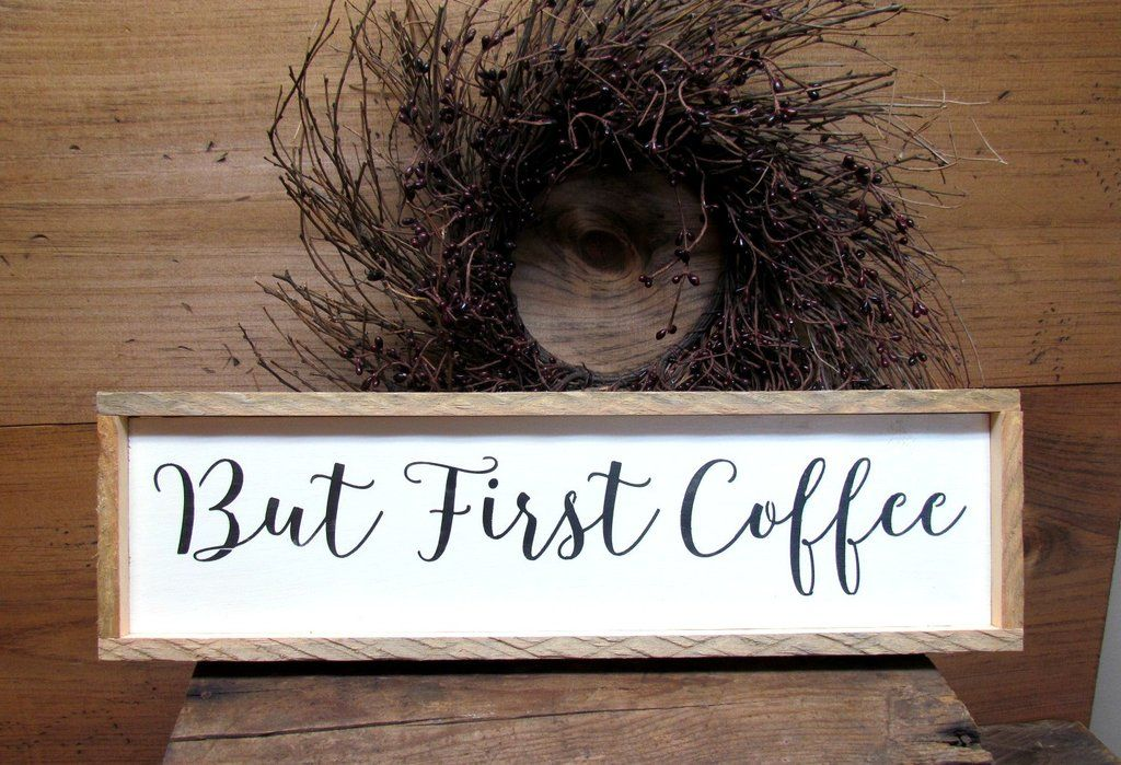 But First Coffee Wooden Coffee Sign