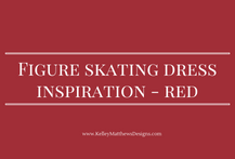 Figure Skating dress collection in shades of Red to inspire your Kelley Matthews Design