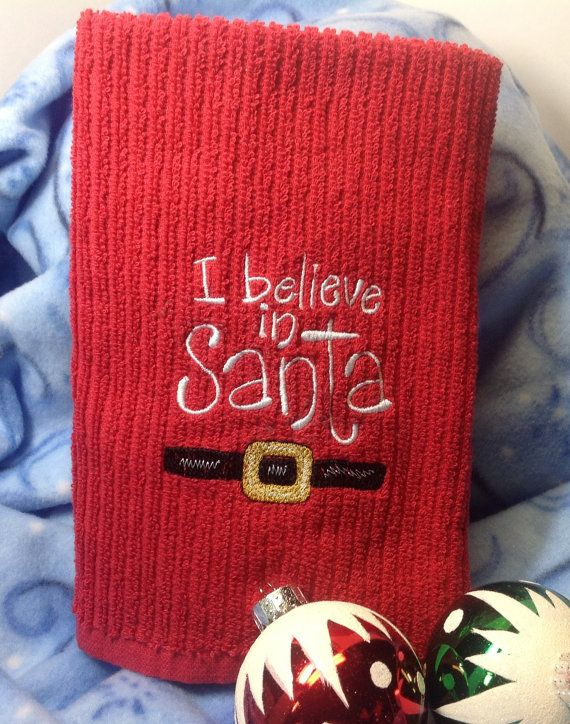 I believe in Santa Embroidered Kitchen Towel by ...