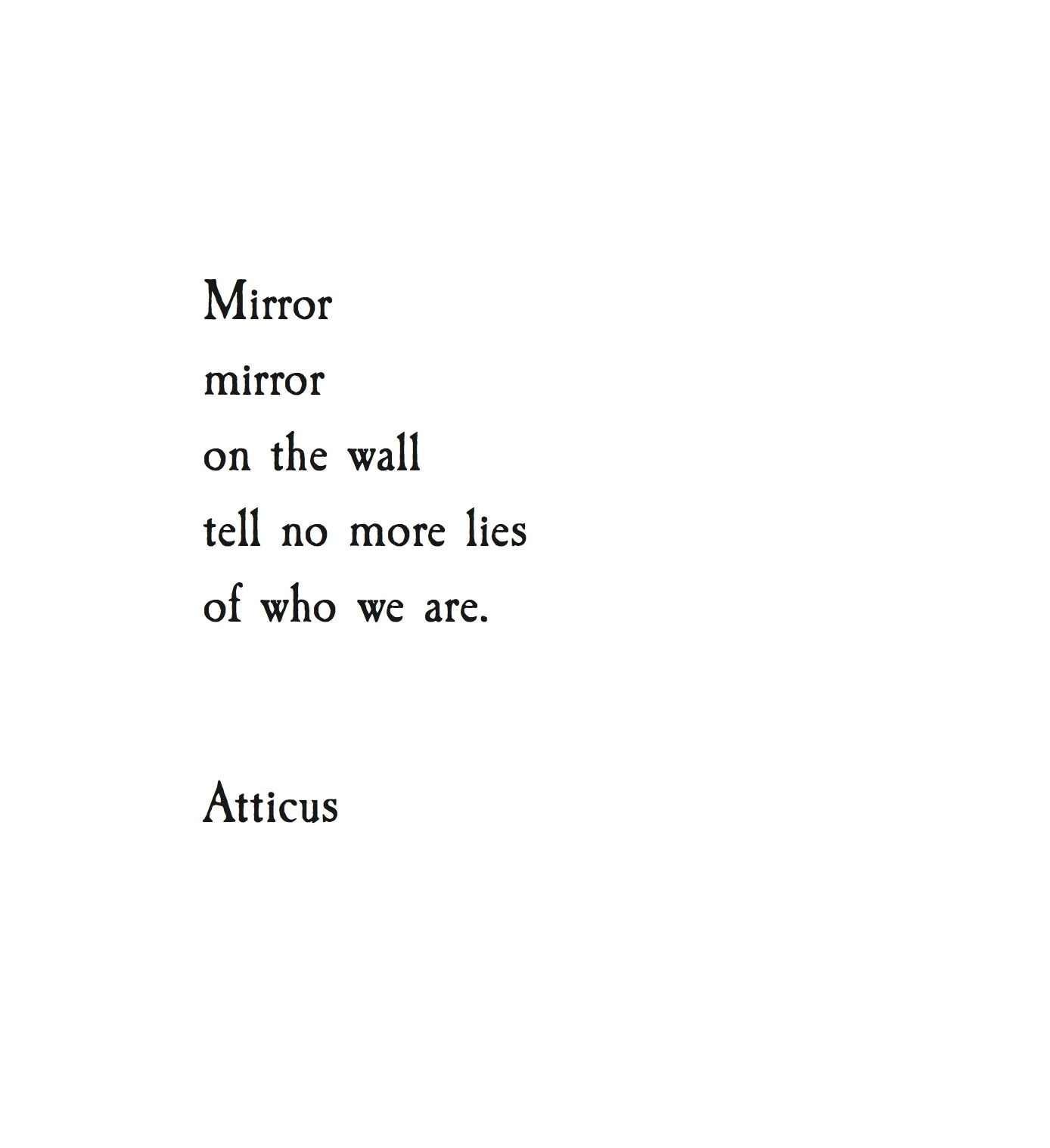 39 mirror 39 atticuspoetry words of life pinterest poem for Mirror mirror lyrics