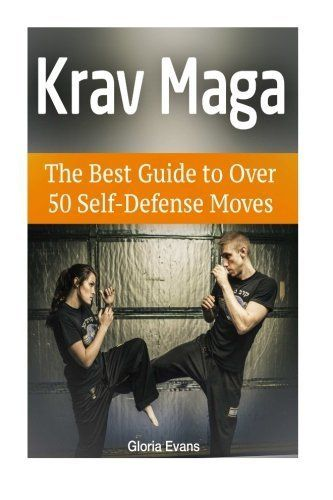 Krav Maga: The Best Guide to Over 50 Self-Defense Moves - http://www.exercisejoy.com/krav-maga-the-best-guide-to-over-50-self-defense-moves/martial-arts/