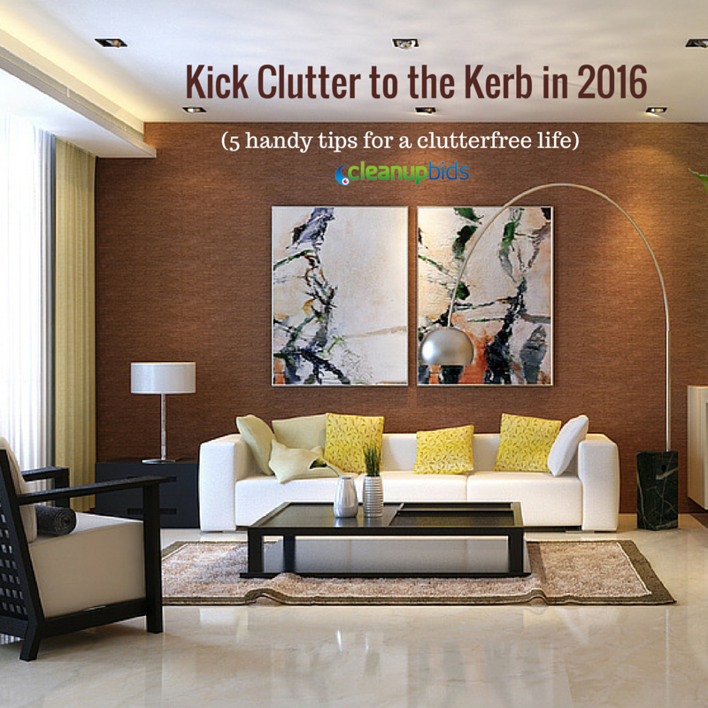 Kick Clutter to the Kerb in 2016 (5 handy tips for a