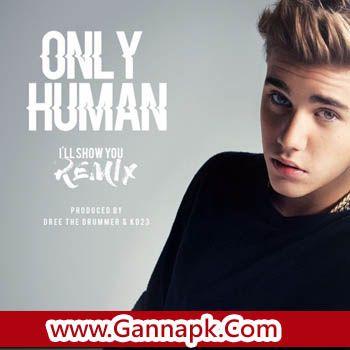 Justin Bieber - Only Human (Iu0027ll Show You Remix) Mp3 Download - copy jay z the blueprint 2 zip