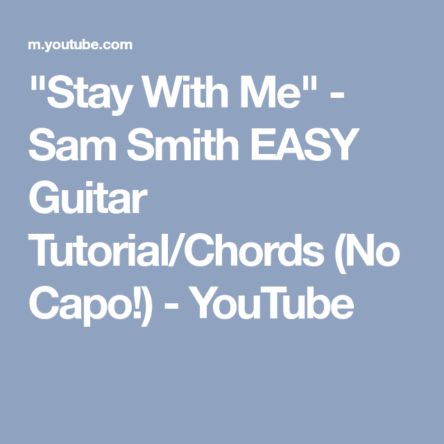 Stay With Me Sam Smith Easy Guitar Tutorialchords No Capo