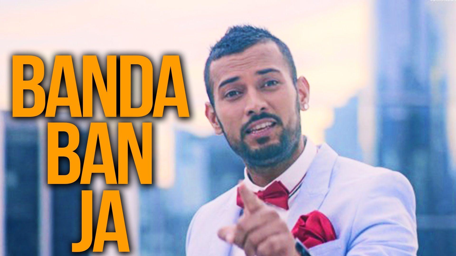 Garry Sandhu Banda Ban Ja Official Video 2014 Romantic Songs Songs Banda