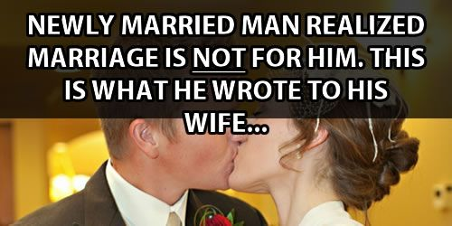 Recently Married Man Realized Marriage Is Not For Him This Is What Wrote To His New Wife Love Memes For Him Wonderful Words Married Men