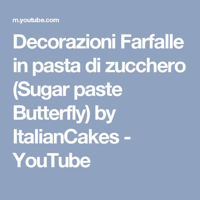 Decorazioni Farfalle in pasta di zucchero (Sugar paste Butterfly) by ItalianCakes - YouTube